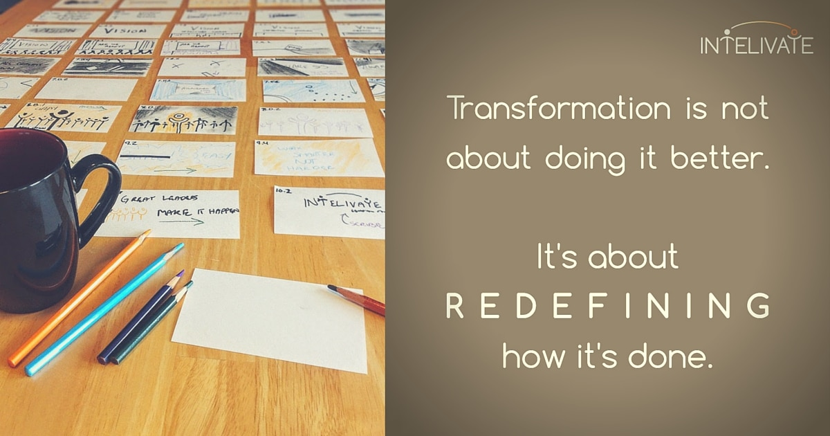 intelivate strategy consulting solutions - transformation is not about doing it better. It's about redefining how it's done.