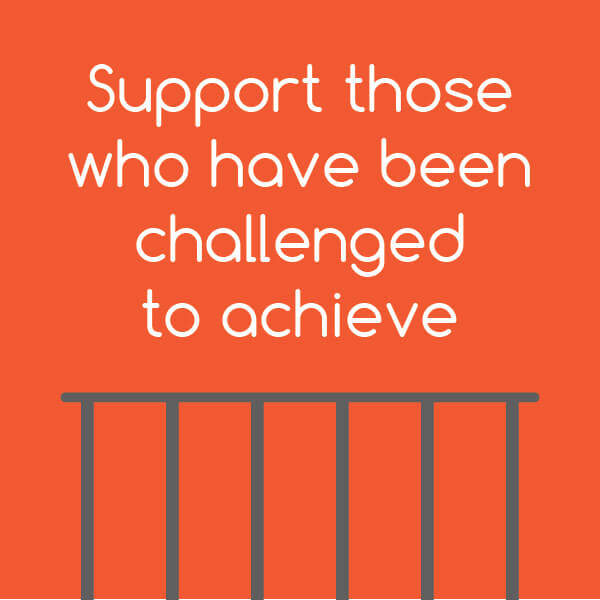 Tip: Support those who have been challenged to achieve