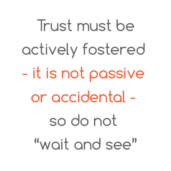 Tip: Trust must be actively fostered