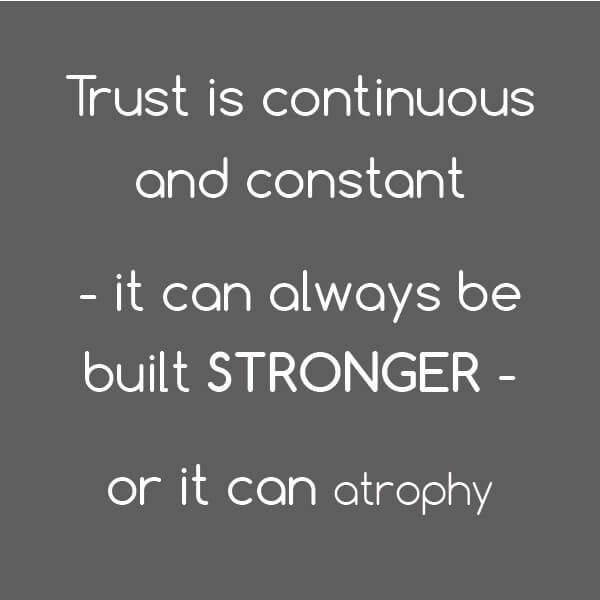 Tip: Trust is continuous and constant