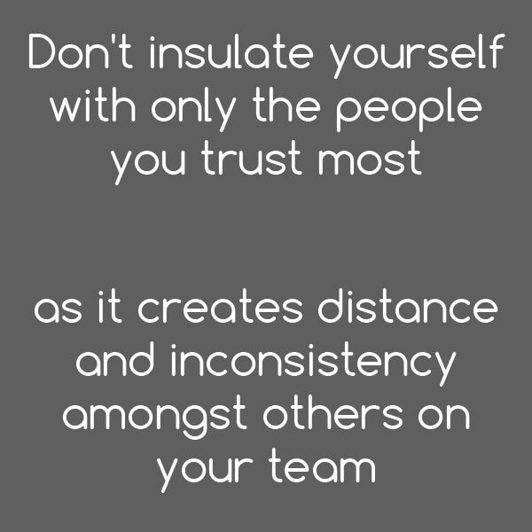 Tip: Don't insulate yourself with only the people you trust most