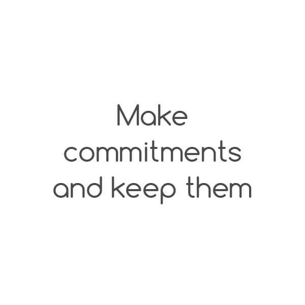 Tip: Make commitments and keep them