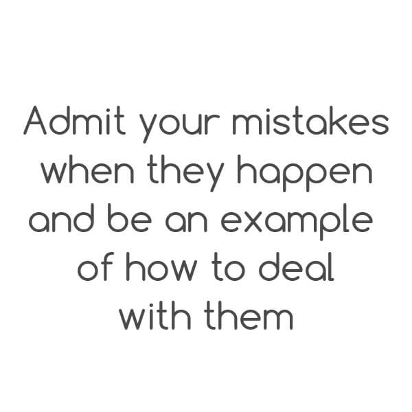 Tip: Admit your mistakes when they happen