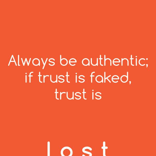 Tip: Always be authentic