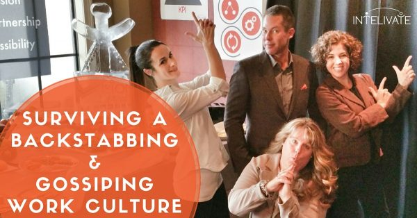 Surviving a Backstabbing & Gossiping Work Culture - FB