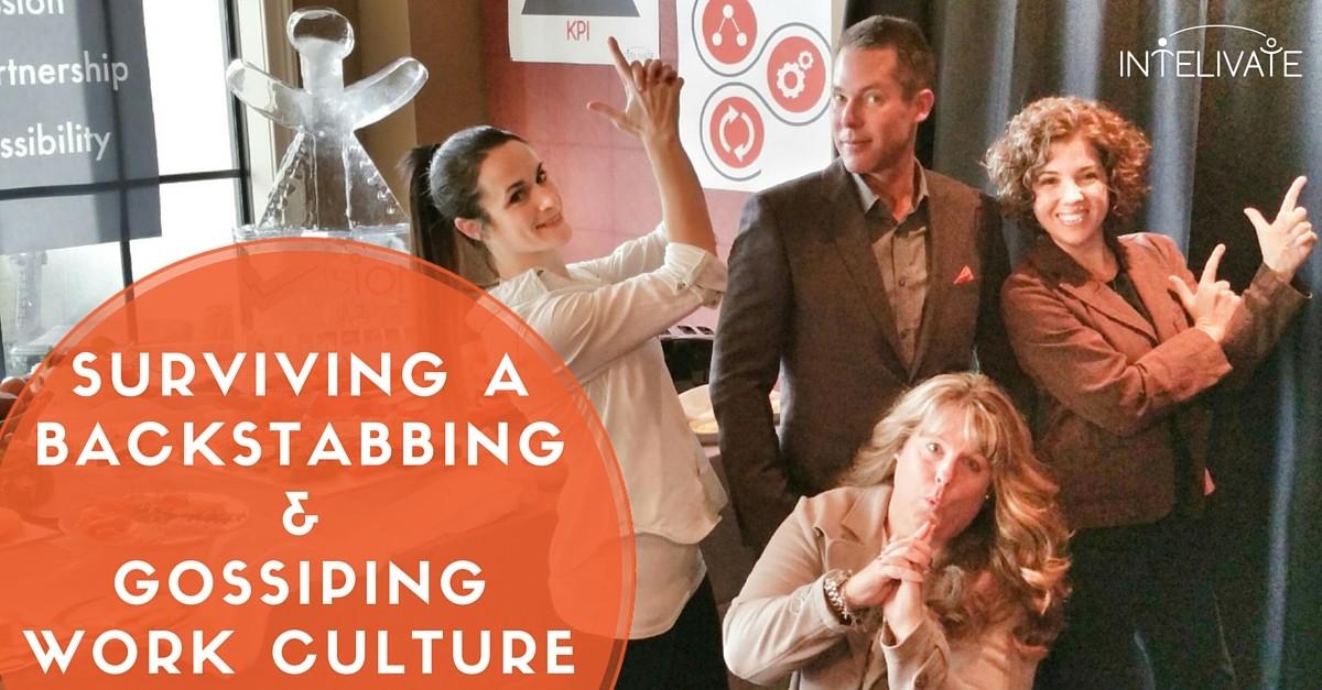 Surviving a Backstabbing & Gossiping Work Culture - FB