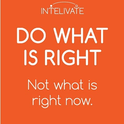 Intelivate Do What is Right Not What is Right Now Workforce Transformation