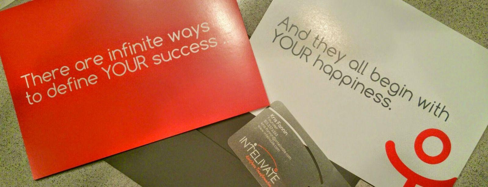 Intelivate Transformation Solutions Kris Fannin There are infinite ways to define your success and they all begin with your happiness Intelivate cards