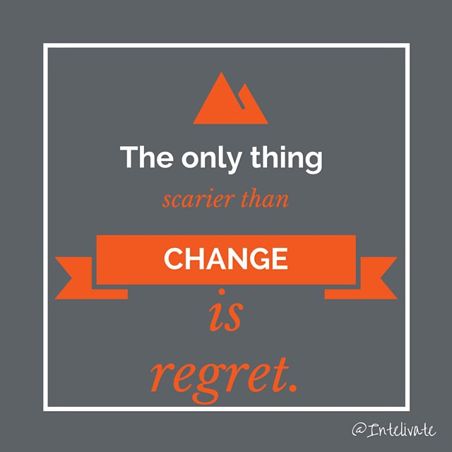 Business transformation and change - the only thing scarier than change is regret