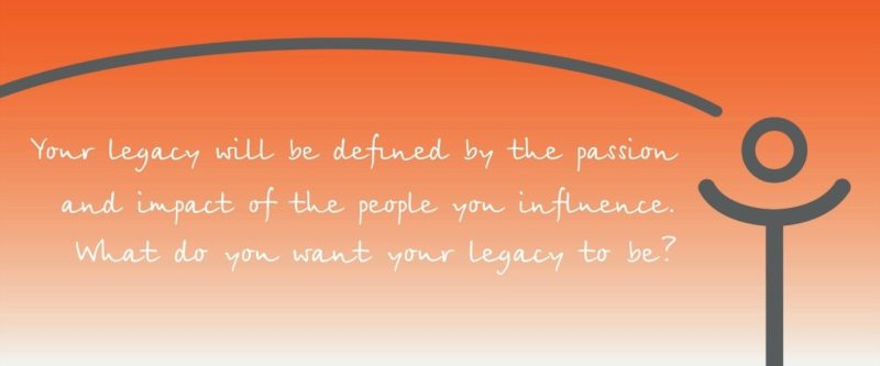 Intelivate Leadership Legacy - Your Legacy is defined by the passion and impact of the people you influence. What do you want your legacy to be? Kris Fannin