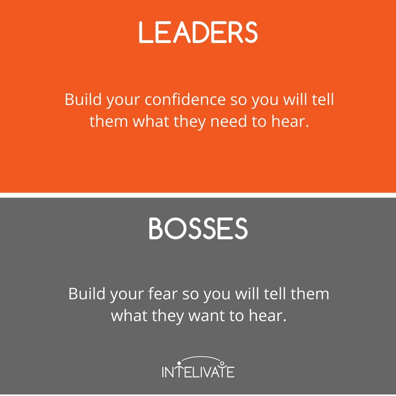 boss vs leader characteristics of a leader confidence vs fear leadership team development intelivate kris fannin