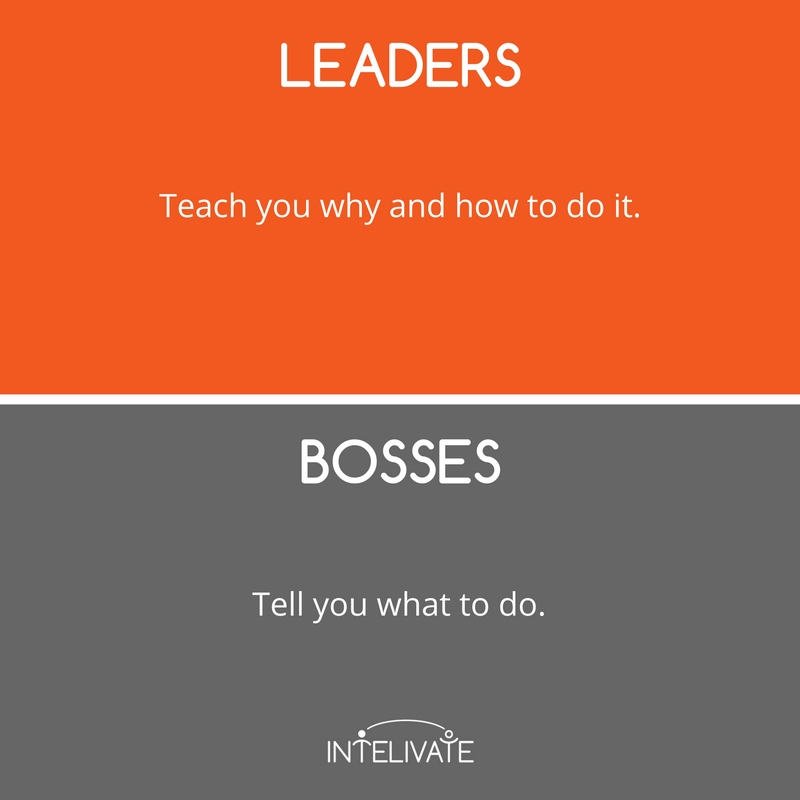 boss vs leader characteristics of a leader tell teach leadership team development intelivate kris fannin