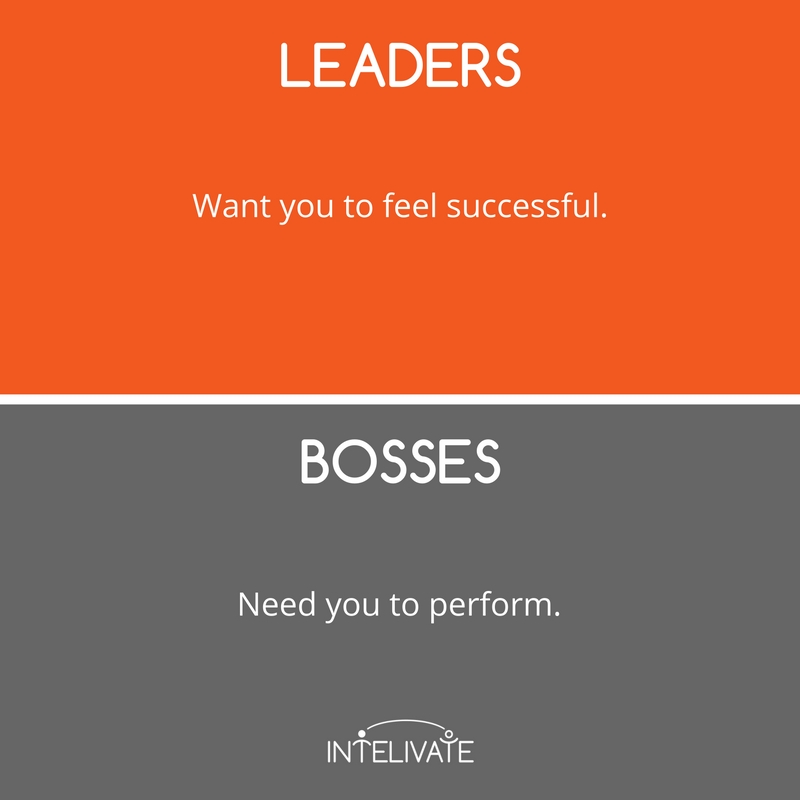 boss vs leader characteristics of a leader want success need perform leadership team development intelivate kris fannin
