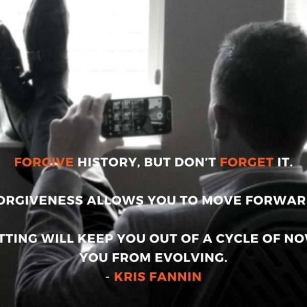 forgive and forget - forgiveness quotes intelivate life strategy kris fannin