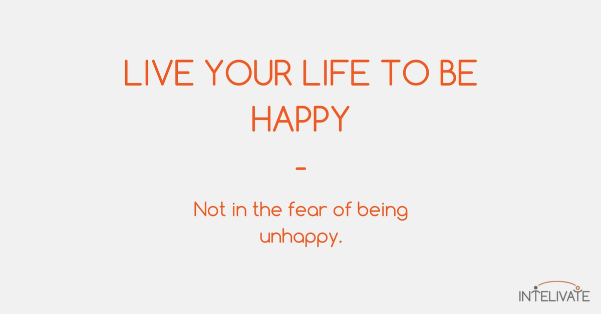 Live your life to be happy not in the fear of being unhappy kris fannin intelivate career development business consulting about us