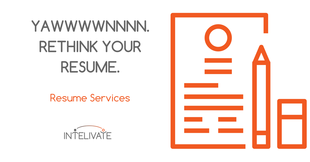 Resume Services – Rethink Your Resume | Intelivate